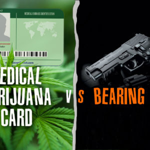 marijuanabreak_medical_marijuana_card_vs_bearing_arm