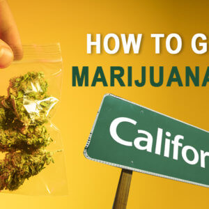 How to Get Marijuana in California