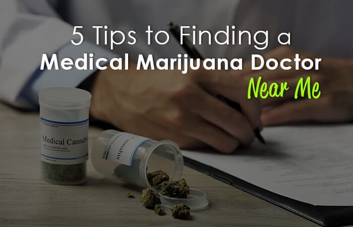 5 tips to finding a medical marijuana doctor