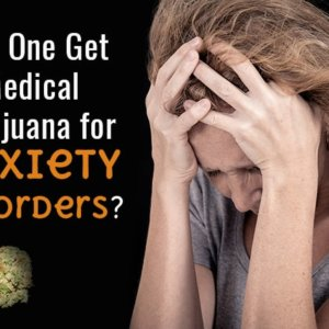 Can One Get Medical Marijuana for Anxiety Disorders?